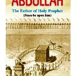 Abdullah The Father of Holy Prophet