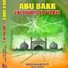 Abu Bakr The Champion of Truth