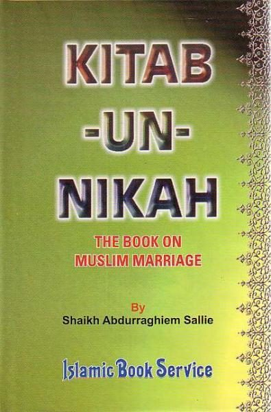Kitab un Nikah The Book Of Muslim Marriage
