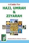 A Guide For Hajj Umrah & Ziyarah