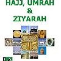 A Guide For Hajj Umrah & Ziyarah