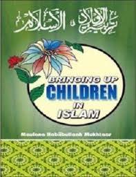 Bringing Up Children in Islam