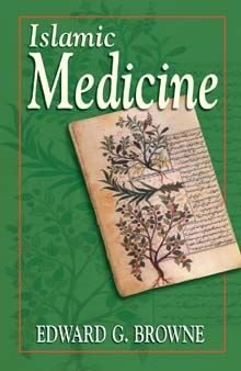 Islamic Medicine Edward G Browne