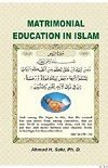 Matrimonial Education in Islam Ahmed H.Sakr