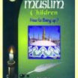 Muslim Children How to Bring Up