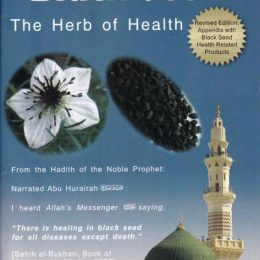 The Miracle of Blessed Seed, Black Seed The Herb of Health