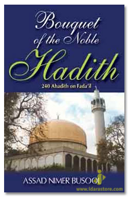 Bouquet of The Noble Hadith – 240 Hadith on Virtues