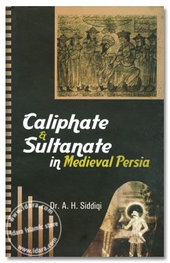 Caliphate And Sultanate In Medieval Persia