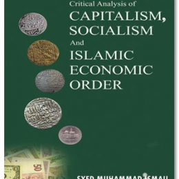 Critical Analysis of Capitalism, Socialism And Islamic Economic Order