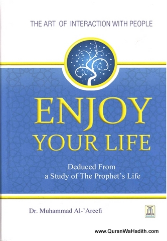 Enjoy Your Life – Interaction with People From Prophets Life