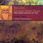 Maulvi Ahmad Ullah Shah And Great Revolt of 1857
