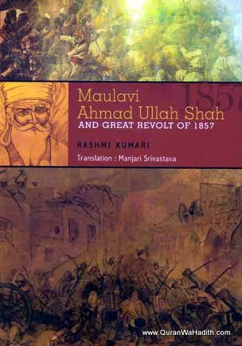 Maulvi Ahmad Ullah Shah And Great Revolt of 1857