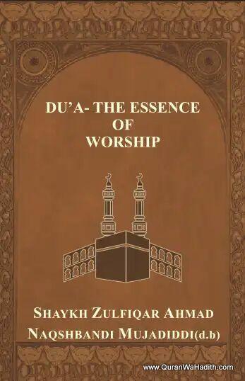 Dua The Essence of Worship