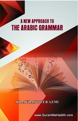 A New Approach To The Arabic Grammar