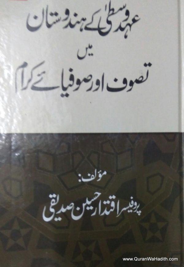 Ahad e Wusta Ke Hindustan Mein Tasawwuf Aur Sufiya e Karam